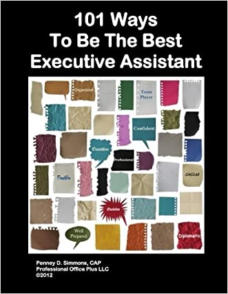 101 Ways To Be The Best Executive Assistant written by Penney Simmons