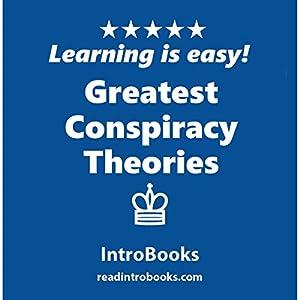 Greatest Conspiracy Theories Hörbuch von  IntroBooks Gesprochen von: Andrea Giordani