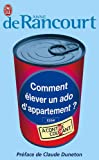 Comment �lever un ado d'appartement? par Rancourt