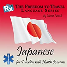 RX: Freedom to Travel Language Series: Japanese  by Nicole Natale Narrated by Kathryn Hill, Sae Oshima