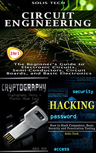 Circuit Engineering & Cryptography & Hacking, by Solis Tech