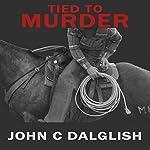 Tied to Murder: Det. Jason Strong, Book 5 | John C. Dalglish