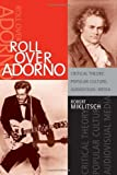 img - for Roll over Adorno: Critical Theory, Popular Culture, Audiovisual Media (S U N Y Series in Postmodern Culture) Paperback April 20, 2006 book / textbook / text book