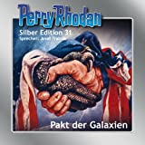 Perry Rhodan Silberedition 31 - Pakt der Galaxien