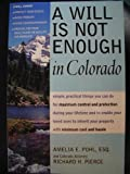 A Will Is Not Enough in Colorado