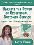 img - for Harness the Power of Exceptional Customer Service: Essential People Skills to Make Profits Soar book / textbook / text book