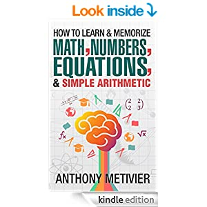 How To Learn And Memorize Math, Numbers, Equations, And Simple Arithmetic (Magnetic Memory Series)