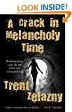 A Crack in Melancholy Time