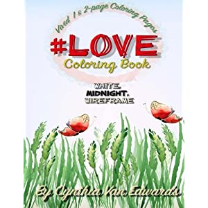#Love #Coloring Book: #Love is Coloring Book #1 in the Adult Coloring Book Series Celebrating Love and Friendship (Coloring Books, Coloring Pencils) .