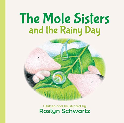 The Mole Sisters and the Rainy Day [Schwartz, Roslyn] (Tapa Dura)