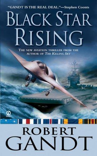 Black Star Rising, Robert Gandt