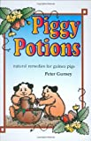 img - for Piggy Potions: Natural Remedies for Guinea Pigs book / textbook / text book