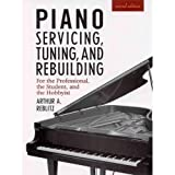 Tune and Repair Your Own Piano: A Practical and Theoretical Guide to the Tuning of All Keyboard Stringed Instruments and to the Running Repair of the