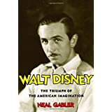 Walt Disney: The Triumph of the American Imaginationpar Neal Gabler