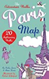 img - for Adventure Walks Paris Map, the: 20 Paris Sightseeing Walks book / textbook / text book
