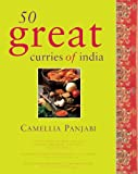 50 Great Curries of India Camellia Panjabi