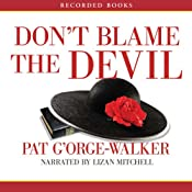 Don't Blame the Devil | [Pat G'Orge-Walker]
