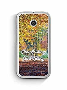 YuBingo Stop Existing. Start Living Designer Mobile Case Back Cover for Motorola G4