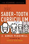 The Saber-Tooth Curriculum, Classic E...