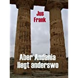 "Aber Andania liegt anderswovon ""Jus Frank"""
