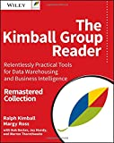 img - for The Kimball Group Reader: Relentlessly Practical Tools for Data Warehousing and Business Intelligence Remastered Collection book / textbook / text book