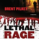 Lethal Rage: Rage Series, Book 1 (       UNABRIDGED) by Brent Pilkey Narrated by Ray Chase
