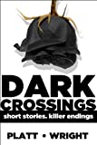 Dark Crossings: (Short Stories. Killer Endings)