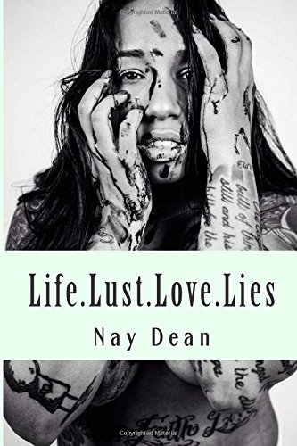 By Nay Dean Life.Lust.Love.Lies (Life.Love.Lust.Lies) (Volume 1) (1st First Edition) [Paperback] (Nay Dean compare prices)