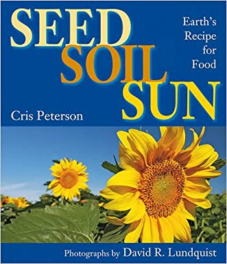 Seed, Soil, Sun: Earth's Recipe for Food