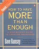How to Have More than Enough: A Step-by-Step Guide to Creating Abundance (0140281932) by Ramsey, Dave