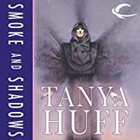 Smoke and Shadows (       UNABRIDGED) by Tanya Huff Narrated by Brian Sutherland