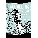 Buy The Calling: A Life Rocked by Mountains