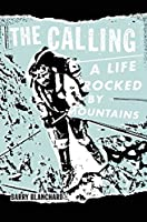 The Calling: A Life Lifted by Mountains