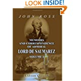 Memoirs and Correspondence of Admiral Lord De Saumarez: From original papers in possession of the family. Volume...