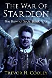 The War of Stardeon (The Bowl of Souls - Volume 4)