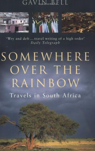 Somewhere Over the Rainbow: Travels in South Africa