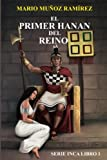 img - for El Primer Hanan Del Reino (Serie Inca) (Volume 1) (Spanish Edition) book / textbook / text book