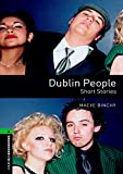Dublin People: 2500 Headwords: Short Stories (Oxford Bookworms ELT) (0194792595) by Maeve Binchy