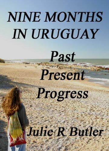 Nine Months in Uruguay: Past, Present, Progress