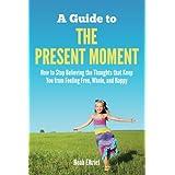 "A Guide to The Present Momentvon ""Noah Elkrief"""