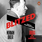 Blitzed: Drugs in Nazi Germany Hörbuch von Norman Ohler, Shaun Whiteside - translator Gesprochen von: Jonathan Keeble