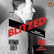 Blitzed: Drugs in Nazi Germany | [Norman Ohler, Shaun Whiteside - translator]