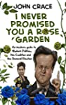 I Never Promised You a Rose Garden: A...