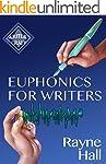 Euphonics For Writers: Professional T...