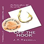 Off the Hook | J. T. Twerell