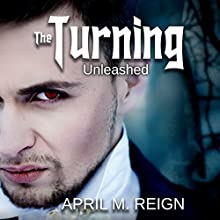 The Turning: Unleashed: The Turning Series, Book 2 Audiobook by April M. Reign Narrated by Garrett L. Whitehead