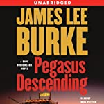 Pegasus Descending (       UNABRIDGED) by James Lee Burke Narrated by Will Patton