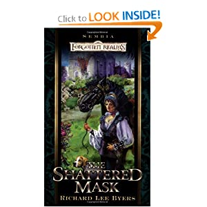 The Shattered Mask (Forgotten Realms:  Sembia series, Book 3) by Richard Lee Byers