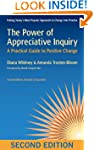 The Power of Appreciative Inquiry: A...
