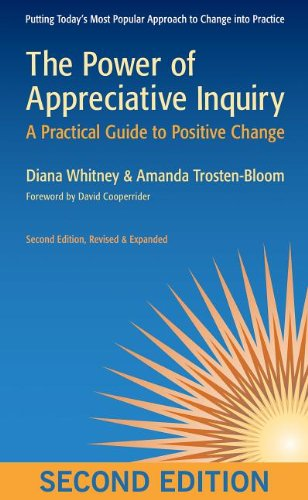 The Power of Appreciative Inquiry: A Practical Guide to...